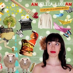 Angelica Lubian - E che dio ce la mandi buona