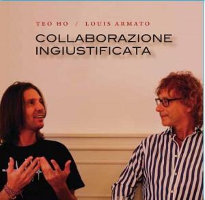 Teo Ho / Louis Armato - Collaborazione Ingiustificata
